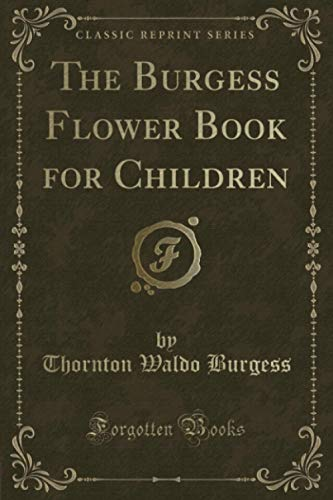 9780259884859: The Burgess Flower Book for Children (Classic Reprint)