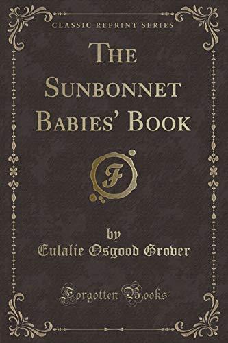 9780259909170: The Sunbonnet Babies' Book (Classic Reprint)