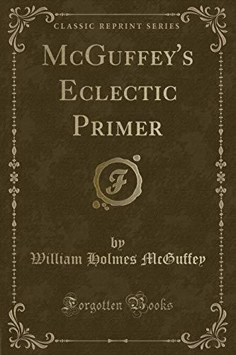 9780259919353: McGuffey's Eclectic Primer (Classic Reprint)