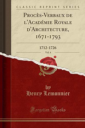 ProcsVerbaux de l'Acadmie Royale d'Architecture, 16711793, Vol: Lemonnier, Henry
