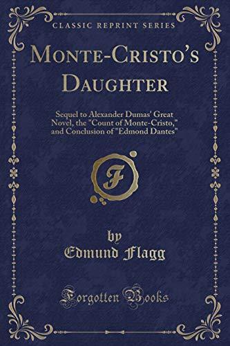 9780259934998: Monte-Cristo's Daughter: Sequel to Alexander Dumas' Great Novel, the