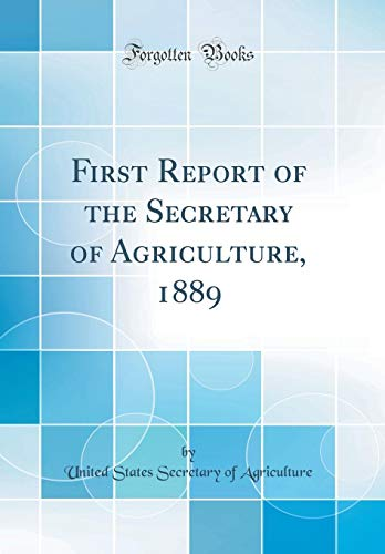 First Report of the Secretary of Agriculture,: United States Secretary