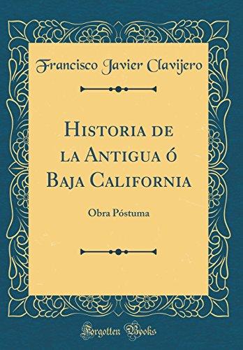 Historia de la Antigua O Baja California: Francisco Javier Clavijero