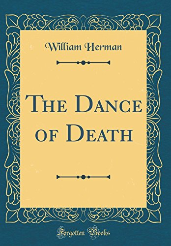 9780260059376: The Dance of Death (Classic Reprint)