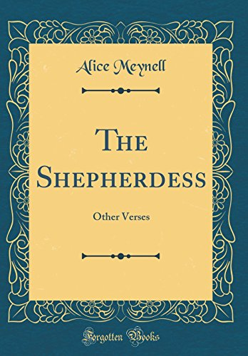 The Shepherdess: Other Verses (Classic Reprint) (Hardback): Alice Meynell