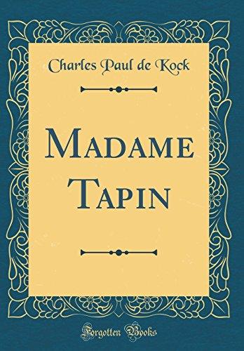 Madame Tapin (Classic Reprint) (Hardback): Charles Paul De