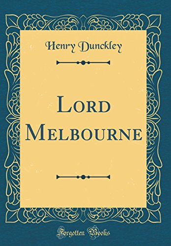 9780260109705: Lord Melbourne (Classic Reprint)