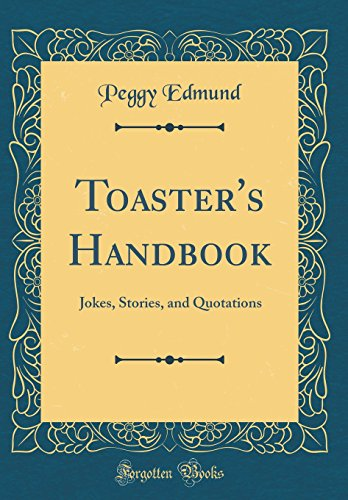 9780260117588: Toaster's Handbook: Jokes, Stories, and Quotations (Classic Reprint)