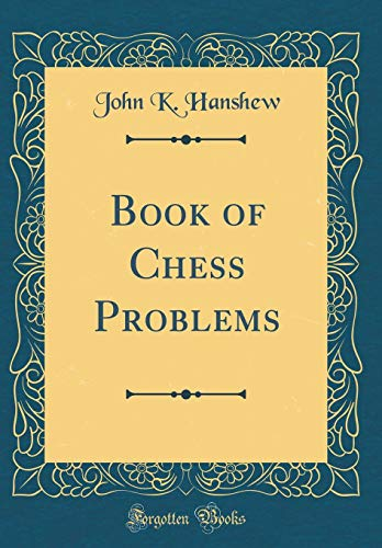 9780260120540: Book of Chess Problems (Classic Reprint)
