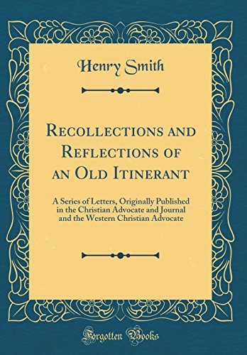 Recollections and Reflections of an Old Itinerant: Sir Henry Smith