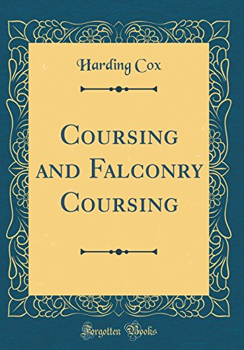 9780260151490: Coursing and Falconry Coursing (Classic Reprint)