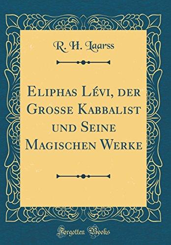 9780260158178: Eliphas Lévi, der Grosse Kabbalist und Seine Magischen Werke (Classic Reprint)