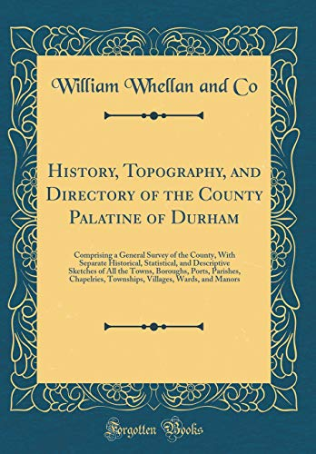 History, Topography, and Directory of the County: William Whellan and