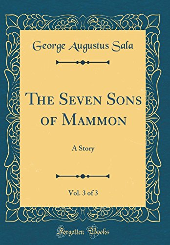 9780260168283: The Seven Sons of Mammon, Vol. 3 of 3: A Story (Classic Reprint)