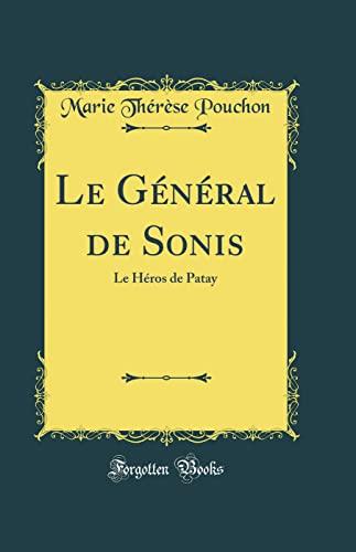 Le Général de Sonis: Le Héros de Patay (Classic Reprint) - Marie Thérèse Pouchon