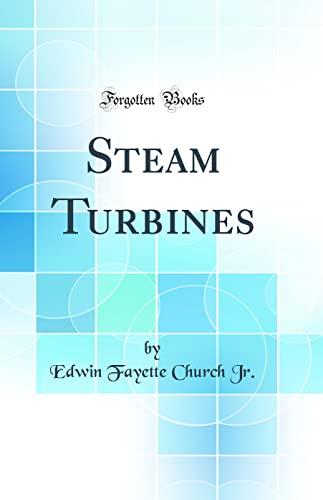9780260195012: Steam Turbines (Classic Reprint)