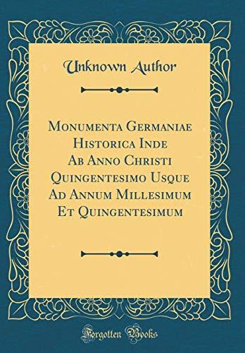 Monumenta Germaniae Historica Inde Ab Anno Christi: Unknown Author