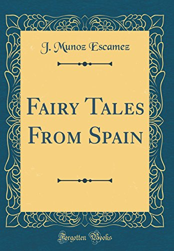9780260222848: Fairy Tales from Spain (Classic Reprint)
