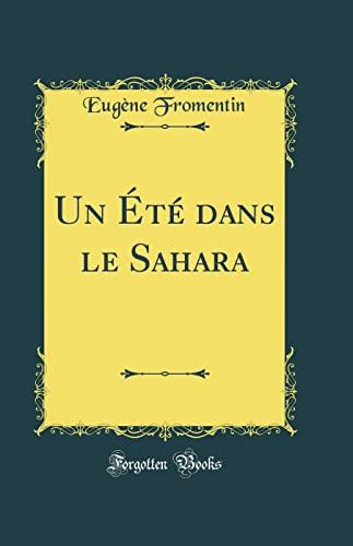 9780260252760: Un Été Dans Le Sahara (Classic Reprint)