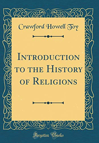 9780260274069: Introduction to the History of Religions (Classic Reprint)