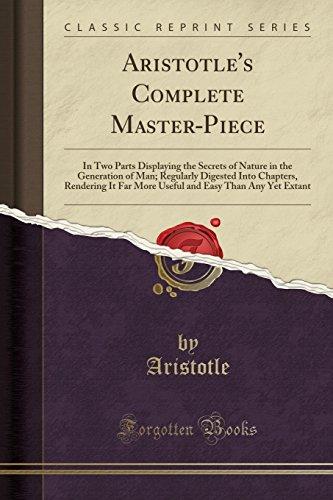 Aristotle s Complete Master-Piece: In Two Parts: Aristotle Aristotle