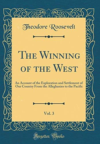 9780260292520: The Winning of the West, Vol. 3: The War in the Northwest (Classic Reprint)
