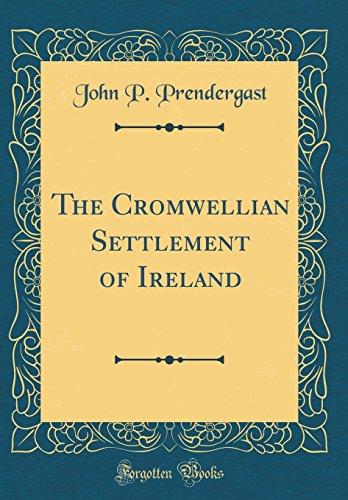 9780260377470: The Cromwellian Settlement of Ireland (Classic Reprint)