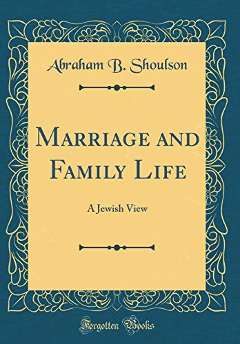 9780260638182: Marriage and Family Life: A Jewish View (Classic Reprint)