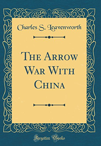 9780260728333: The Arrow War with China (Classic Reprint)
