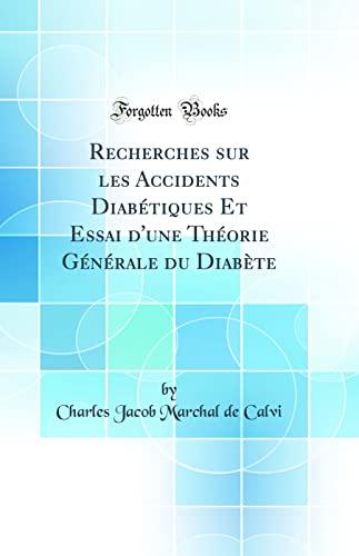 Recherches Sur Les Accidents Diabetiques Et Essai: Calvi, Charles Jacob