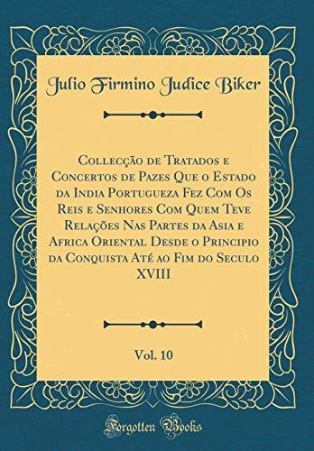 Colleccao de Tratados E Concertos de Pazes: Julio Firmino Judice