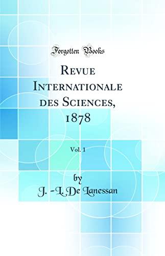 Revue Internationale des Sciences, 1878, Vol. 1: Lanessan, J. -L.