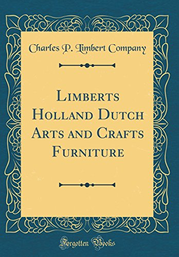 9780260887207: Limberts Holland Dutch Arts and Crafts Furniture (Classic Reprint)