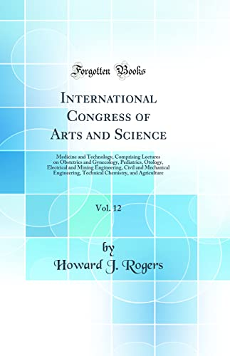 International Congress of Arts and Science, Vol.: Howard J. Rogers