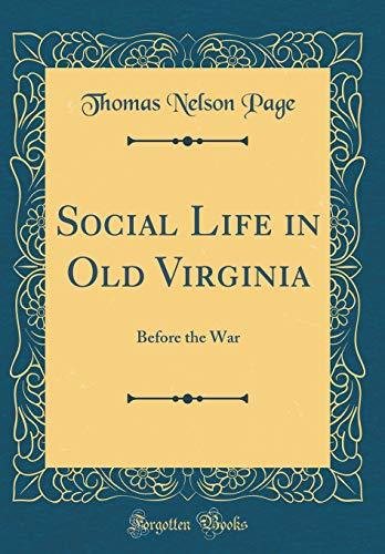 9780260951151: Social Life in Old Virginia: Before the War (Classic Reprint)