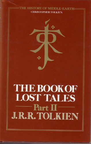 The Book Of Lost Tales, Part 2: Tolkien, J. R. R. [, edited by Christopher Tolkien]