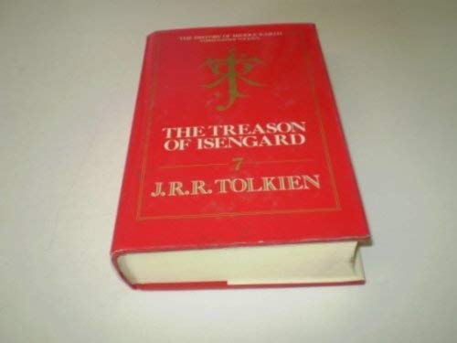 9780261102194: The Treason of Isengard: The History of Middle-Earth, Vol VII