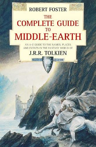 9780261102521: The Complete Guide to Middle Earth: An A-Z Guide to the Names, Places and Events in the Fantasy World of J.R.R. Tolkein