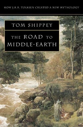 The Road to Middle-Earth (How J.R.R. Tolkien Created a New Mythology) (0261102753) by T. A. Shippey