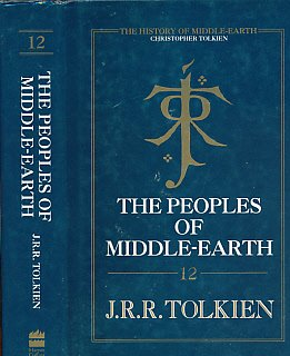 The peoples of Middle Earth: The History of Middle Earth, Volume 12 (0261103377) by J. R. R. [, edited by Christopher Tolkien] Tolkien