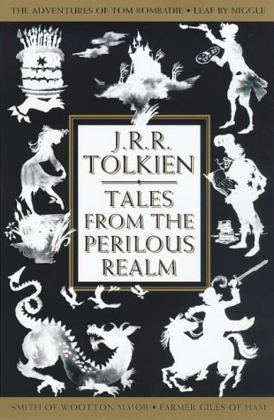 "9780261103436: Tales from the Perilous Realm: ""Farmer Giles of Ham"", ""Leaf by Niggle"", ""Adventures of Tom Bombadil"" and ""Smith of Wootton Major"""