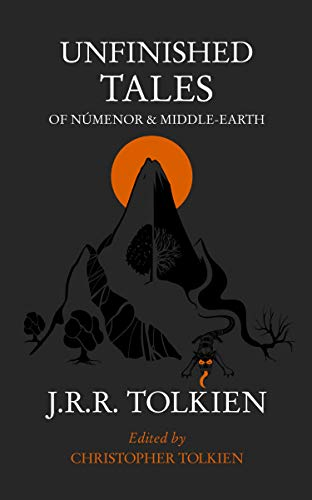 Unfinished Tales of Numenor and Middle-earth: John Ronald Reuel
