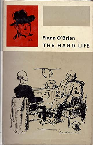 The Hard Life: an Exegesis of Squalor: O'Brien, Flann