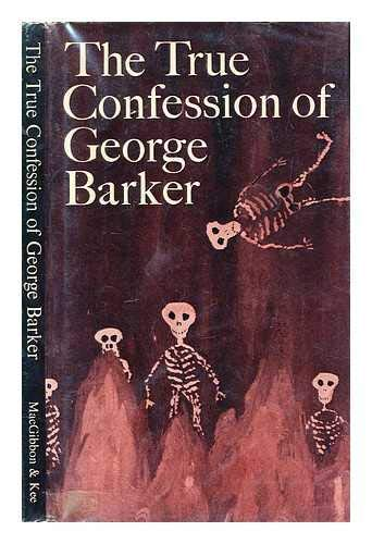 The True Confession of George Barker: George Barker