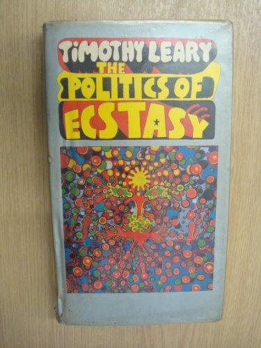 9780261631755: The Politics of Ecstasy