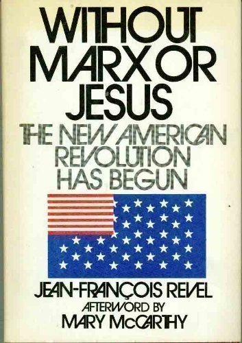 9780261633254: Without Marx or Jesus: The New Revolution in America