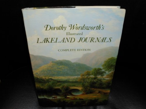 9780261660021: Dorthy Wordsworth's Illustrated Lakeland Journals Complete Edition