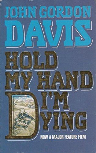 Hold My Hand Im Dying Nld: Davis John Gordon
