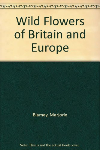 9780261663749: Wild Flowers of Britain and Europe