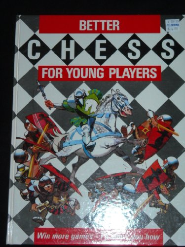9780261665026: Better Chess for Young Players